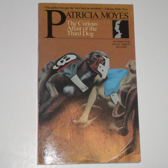 The Curious Affair of the Third Dog by PATRICIA MOYES An Inspector Henry Tibbett Mystery 1986