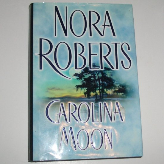 Carolina Moon by Nora Roberts Hardcover Dust Jacket Romantic Suspense 2000