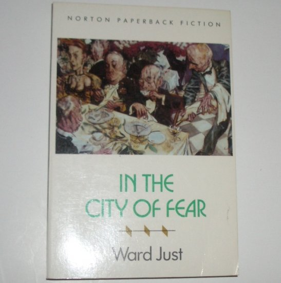In the City of Fear by WARD JUST Trade Size 1990