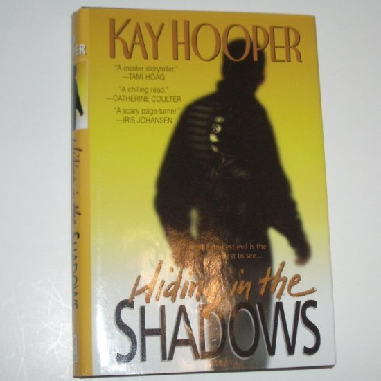 Hiding in Shadows by KAY HOOPER Hardcover Dust jacket 2000 A Bishop/Special Crimes Unit Novel