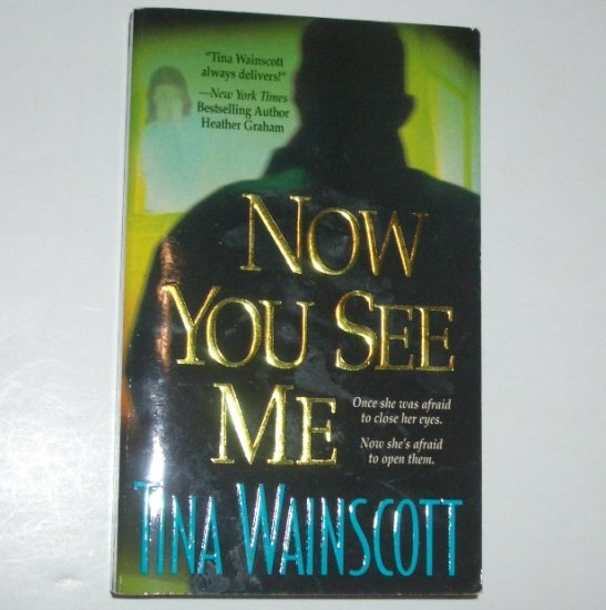 Now You See Me by TINA WAINSCOTT Romantic Suspense 2002