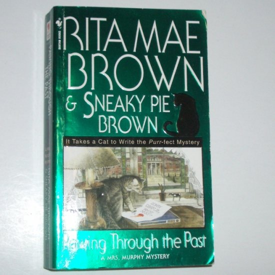 Pawing Through the Past by RITA MAE BROWN & SNEAKY PIE A Mrs. Murphy Mystery 2001