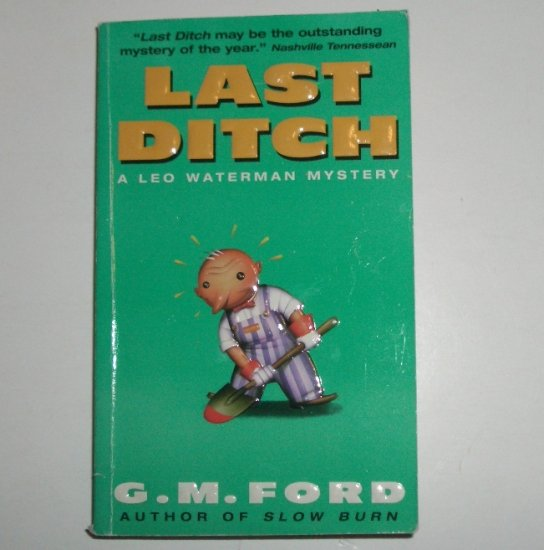 Last Ditch by G M FORD A Leo Waterman Mystery 2000