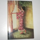 The Anna Papers by ELLEN GILCHRIST Trade Size 1988