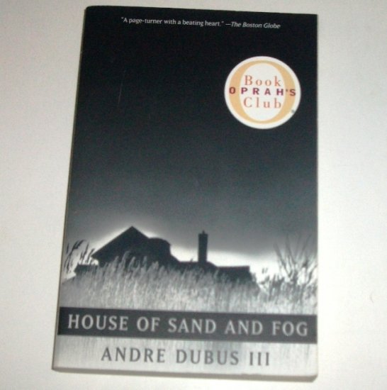 House of Sand and Fog by ANDRE DUBUS III Trade Size 1999 Oprah Book Club