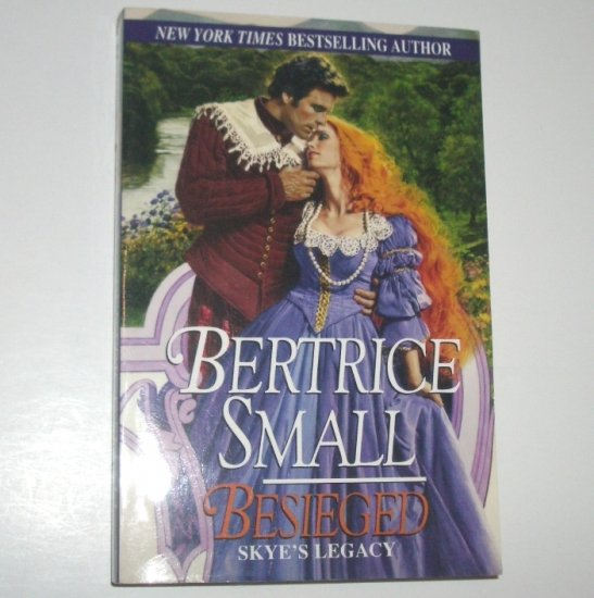 Besieged by BERTRICE SMALL Historical Renaissance Romance 2000 Trade Size Skye O'Malley Series