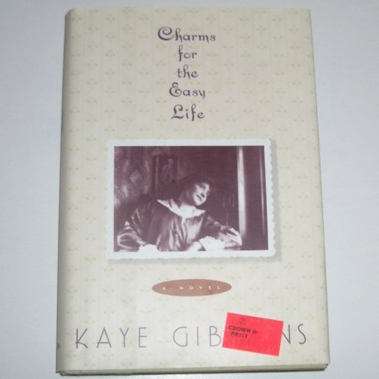 Charms for the Easy Life by KAYE GIBBONS Hardcover Dust Jacket 1993