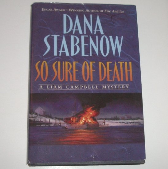 So Sure of Death by DANA STABENOW Hardcover Dust Jacket 1999 Liam Campbell Mystery