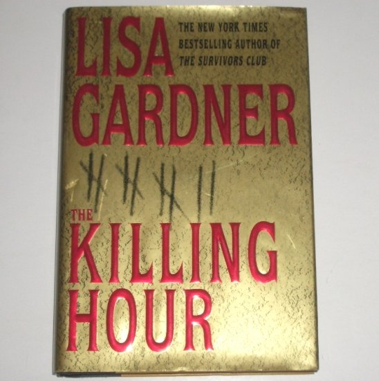 The Killing Hour by LISA GARDNER Hardcover Dust Jacket 2003 Quincy and Rainie Series