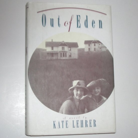 Out of Eden by KATE LEHRER Hardcover Dust Jacket 1996 First Edition