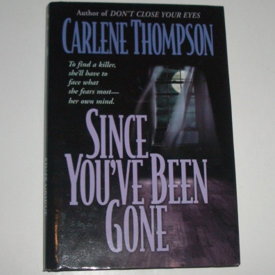 Since You've Been Gone by CARLENE THOMPSON Hardcover Dust Jacket 2001