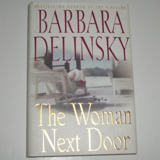 The Woman Next Door by BARBARA DELINSKY Hardcover Dust Jacket 2001