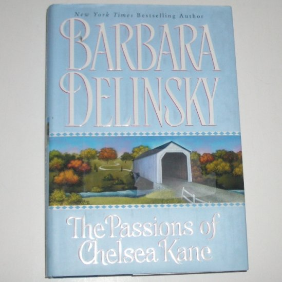 The Passions of Chelsea Kane by BARBARA DELINSKY Hardcover Dust Jacket 2003