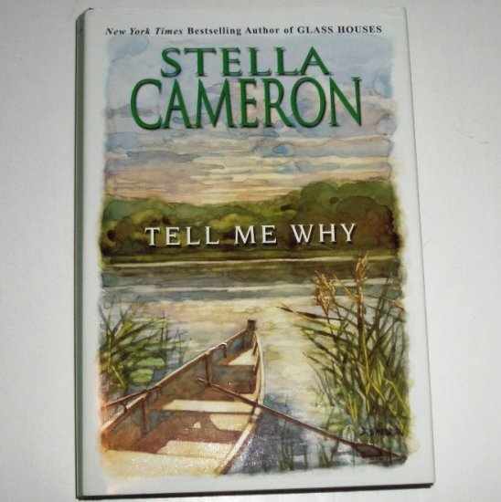 Tell Me Why by STELLA CAMERON Hardcover Dust Jacket 2001 First Edition