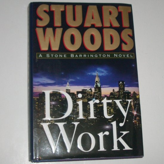 Dirty Work by STUART WOODS Hardcover Dust Jacket 2003 A Stone Barrington Mystery