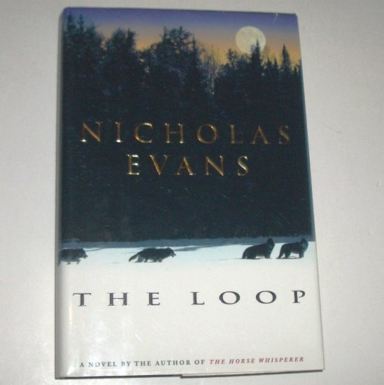 The Loop by NICHOLAS EVANS Hardcover Dust Jacket 1998