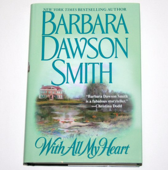 With All My Heart by BARBARA DAWSON SMITH Hardcover Dust Jacket Regency Romance 2002 Kenyon Family
