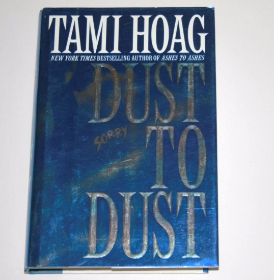 Dust to Dust by TAMI HOAG Hardcover Dust Jacket 2000 Sam Kovac / Nikki Liska