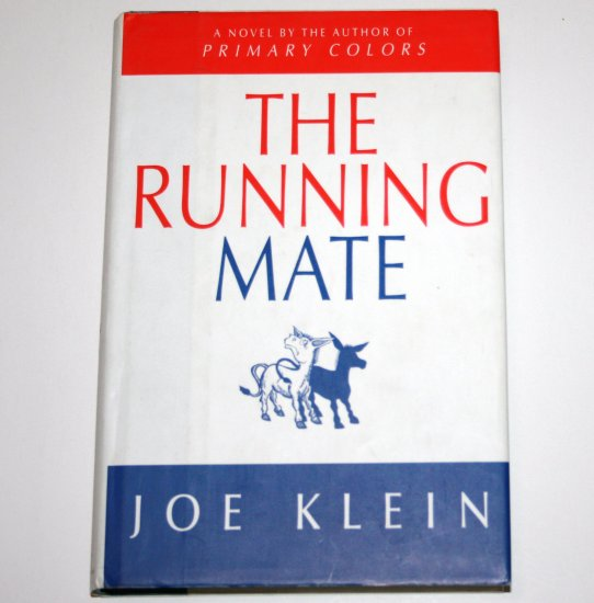 The Running Mate by JOE KLEIN Hardcover Dust Jacket 2000