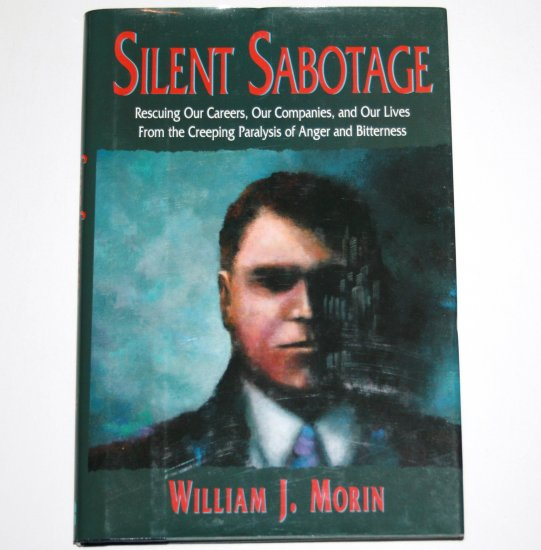 Silent Sabotage by WILLIAM J MORIN Hardcover Dust Jacket 1995 Rescuing Our Careers