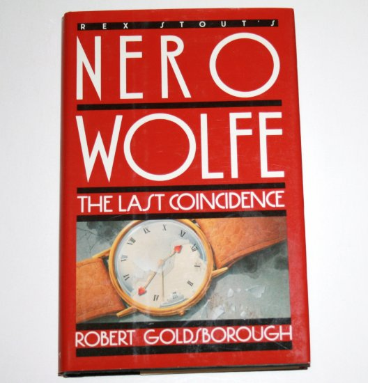The Last Coincidence ROBERT GOLDSBOROUGH (REX STOUT) Hardcover DJ 1989 Nero Wolfe Mystery