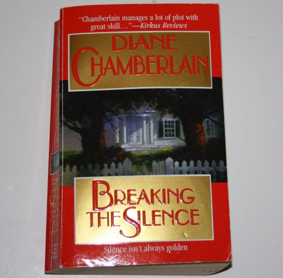 Breaking the Silence by DIANE CHAMBERLAIN Romantic Suspense 1999