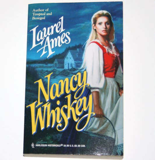 Nancy Whiskey by LAUREL AMES Harlequin Historical American Revolution Romance 1997