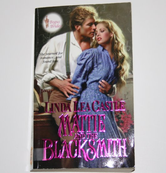 Mattie and the Blacksmith by LINDA LEA CASTLE Zebra Ballad Western Romance 2001 Bogus Brides Series