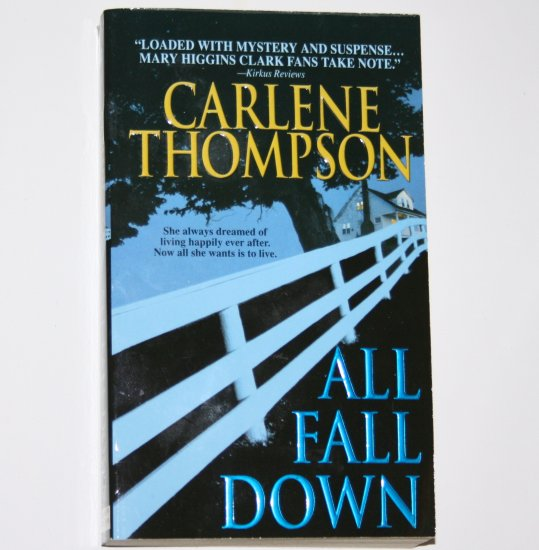 All Fall Down by CARLENE THOMPSON Romantic Suspense 2004