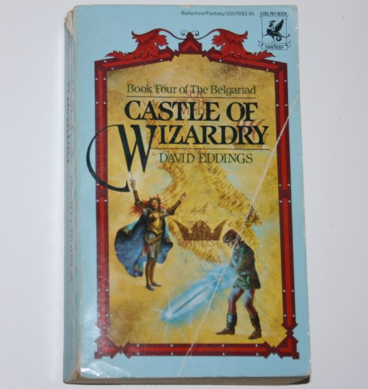Castle of Wizardry by DAVID EDDINGS 1985 Book Four of the Belgariad