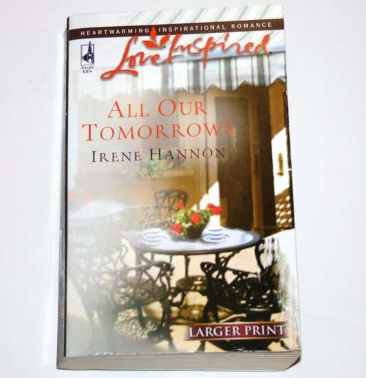 All Our Tomorrows by Irene Hannon Christian Romance 2006 Larger Print