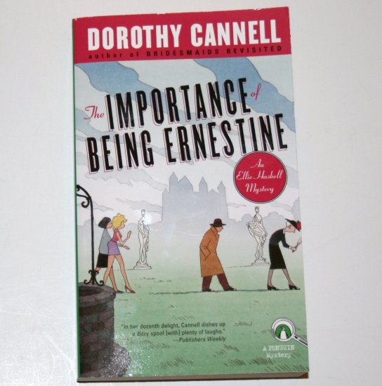 The Importance of Being Ernestine by DOROTHY CANNELL 2003 An Ellie Haskell Mystery