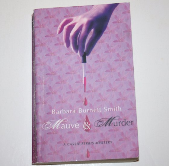 Mauve & Murder by BARBARA BURNETT SMITH 2006 A Cassie Ferris Cozy Mystery