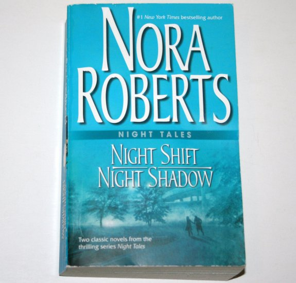 Night Shift and Night Shadow by Nora Roberts 2005 2-in-1 Romance Night Tales Series