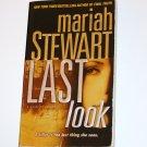 Last Look by MARIAH STEWART Suspense Thriller 2007 Last Series
