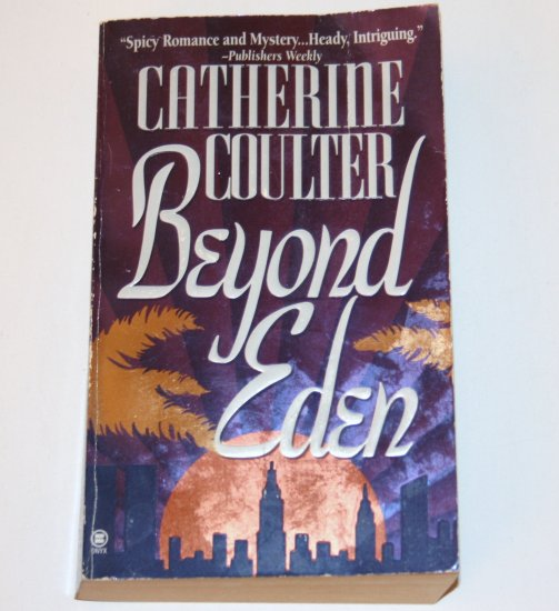 Beyond Eden by CATHERINE COULTER Romantic Suspense 1993