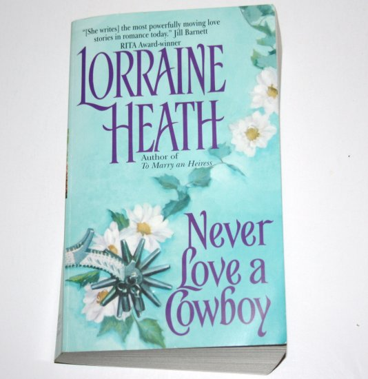 Never Love a Cowboy by LORRAINE HEATH Historical Western Romance 2000 English Rogues in Texas Series