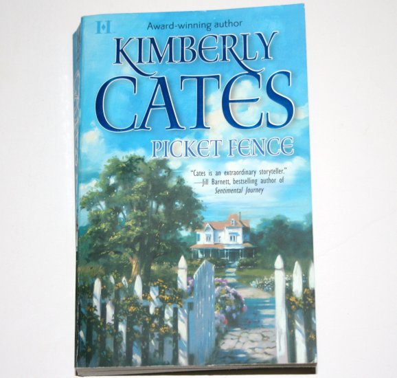 Picket Fence by KIMBERLY CATES Contemporary Romance 2005