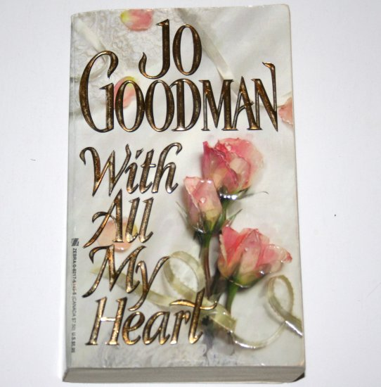 With All My Heart by JO GOODMAN Historical Western Romance 1999 Thorne Brothers Series