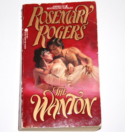 The Wanton by ROSEMARY ROGERS Historical Victorian Romance 1985