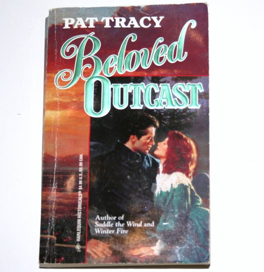 Beloved Outcast by PAT TRACY Harlequin Historical Western Romance 1996