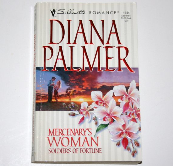 Mercenary's Woman by DIANA PALMER Silhouette Romance No 1444 2000 Soldiers of Fortune Series