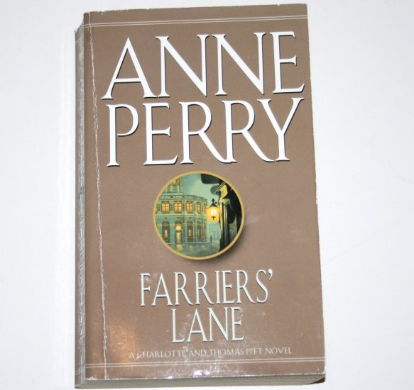 Farriers' Lane by Anne Perry A Charlotte and Thomas Pitt Mystery 1994