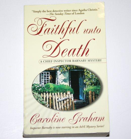 Faithful Unto Death by CAROLINE GRAHAM A Chief Inspector Barnaby Cozy Mystery 2000