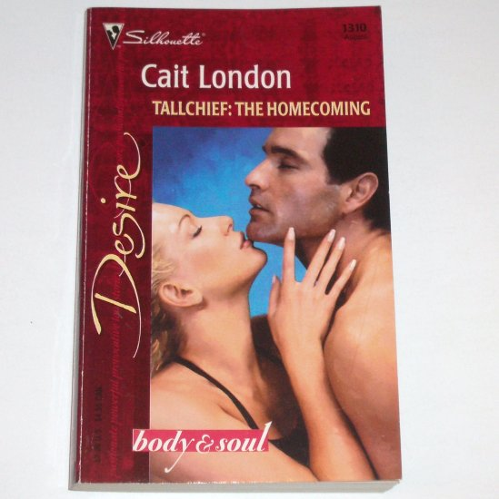 TallChief: The Homecoming by CAIT LONDON Silhouette Desire 1310 Aug00 Body & Soul