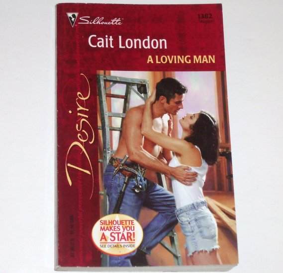 A Loving Man by CAIT LONDON Silhouette Desire 1382 Aug01