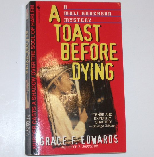 A Toast Before Dying by GRACE F EDWARDS A Mali Anderson Mystery 1999
