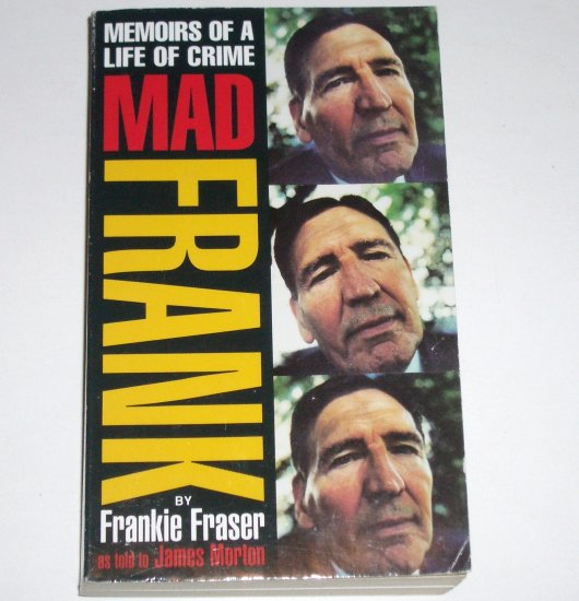Mad Frank by FRANKIE FRASER Memoirs of a life of Crime 2001 True Crime