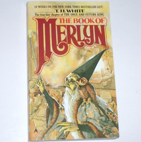 The Book of Merlyn by T H WHITE The True Last Chapter of The Once and Future King 1987