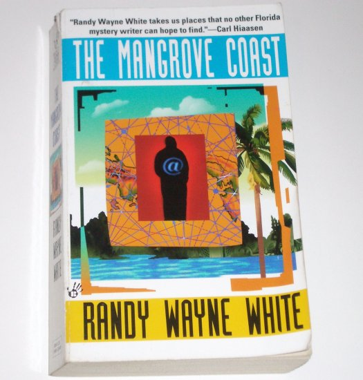 The Mangrove Coast by RANDY WAYNE WHITE Berkley Prime Crime 1999 A Doc Ford Mystery
